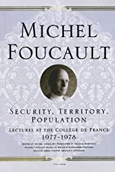 Security, Territory, Population: Lectures at the Collège de France 1977--1978