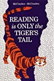 Reading Is Only the Tiger's Tail, Marlene J. McCracken and Robert A. McCracken, 0920541135