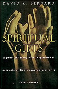 Book Spiritual Gifts: A Practical Study With Inspirational Accounts of God's Supernatural Gifts To His Church
