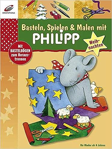 Basteln Spielen Malen Mit Philipp Weihnachten Amazon De