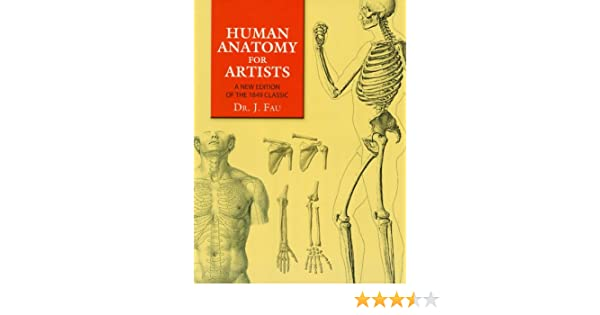Human anatomy for artists a new edition of the 1849 classic with human anatomy for artists a new edition of the 1849 classic with cd rom dover anatomy for artists kindle edition by j fau fandeluxe Gallery