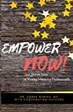 img - for Empower Now: True Stories from 14 Young Minority Professionals (Volume 1) book / textbook / text book