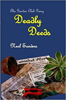Book Deadly Deeds (The Garden Club Gang) (Volume 2) by Neal Sanders (2013-11-22)