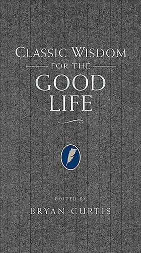 Download Classic Wisdom for the Good Life pdf epub