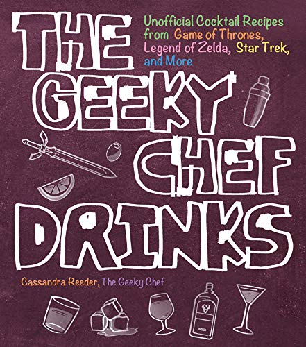 The Geeky Chef Drinks:Unofficial Cocktail Recipes from Game of Thrones, Legend of Zelda, Star Trek, and More]()