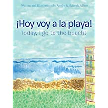 ¡Hoy Voy a La Playa!: Today I Go to the Beach!