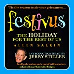 Festivus: The Holiday for the Rest of Us | Allen Salkin,Jerry Stiller