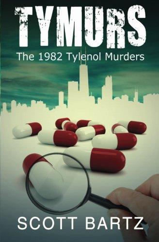 Download TYMURS: The 1982 Tylenol Murders (TYMURS, Book 1) PDF