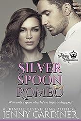 Silver Spoon Romeo (The Royal Romeos Book 5)