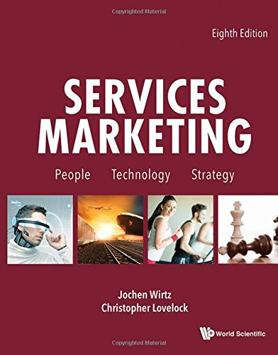 Services Marketing: People, Technology, Strategy (8th edition)