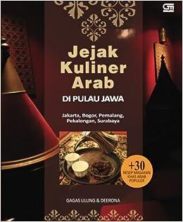 Jejak Kuliner Arab Di Pulau Jawa Indonesian Edition Gagas Ulung