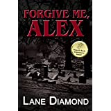 Forgive Me, Alex: A Gripping Psychological Thriller (Tony Hooper Book 1)