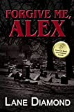 Forgive Me, Alex (Tony Hooper Book 1)