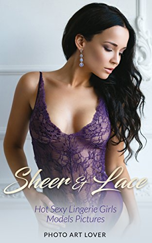 Sheer & Lace: Hot Sexy Lingerie Girls Models Pictures (Sexy Lingerie Models compare prices)