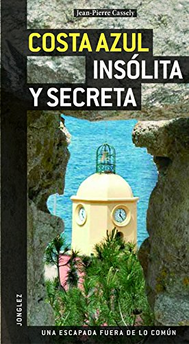 Costa Azul Insolita y Secreta (Spanish Edition): Jean-Pierre Cassely: 9782915807448: Amazon.com: Books