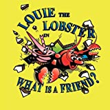Louie the Lobster in What Is a Friend?, Sarah G. McCurdy, 0978295579