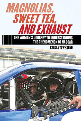 Magnolias, Sweet Tea, and Exhaust: One Woman?s Journey to Understanding the Phenomenon of NASCAR ()