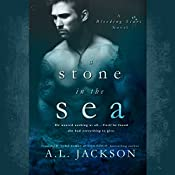 A Stone in the Sea: Bleeding Stars, Book 1   A.L. Jackson