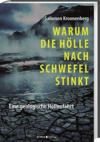 Warum die Hölle nach Schwefel stinkt: Eine geologische Höllenfahrt