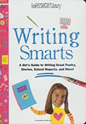 Writing Smarts: A Girl's Guide to Journaling, Poetry, Storytelling, and School Papers