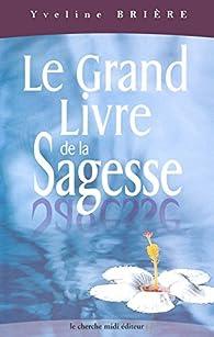 Le grand livre de la sagesse, nouvelle édition par Yveline Brière
