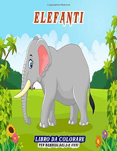 Elefanti Libro Da Colorare Per Bambini Dai 3 9 Anni Simpatiche Pagine Di Libri Da Colorare Per Gli Amanti Degli Elefanti Grande Regalo Divertente Per I Bambini Amazon Ae