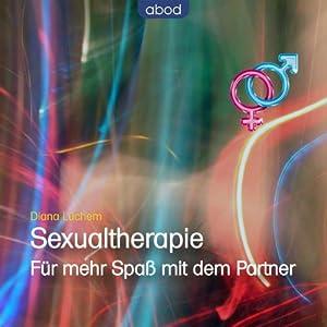 Sexualtherapie: Für mehr Spaß mit dem Partner Hörbuch