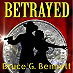 Betrayed: A Gabriel Torrent Western, Book 5 | Bruce G. Bennett