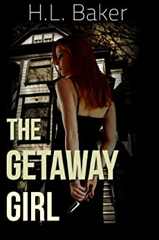 The Getaway Girl by [Baker, H.L.]