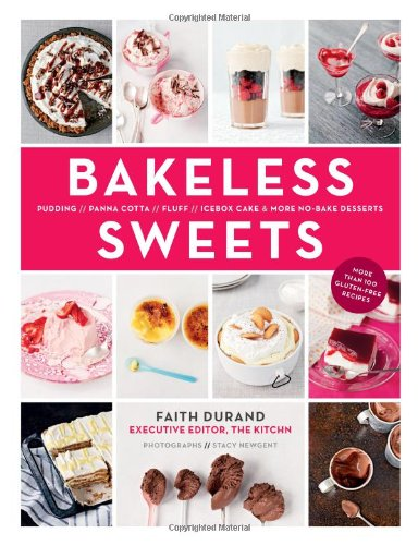 Bakeless Sweets: Pudding, Panna Cotta, Fluff, Icebox Cake, and More No-Bake Desserts (Box Desserts Ice)