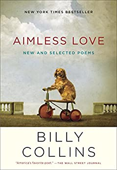 Aimless Love: New and Selected Poems by [Collins, Billy]