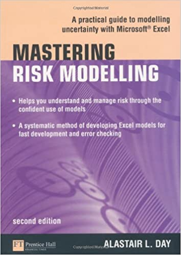 Download online Mastering Risk Modelling: A Practical Guide to Modelling Uncertainty with Microsoft Excel (2nd Edition) (Financial Times) PDF