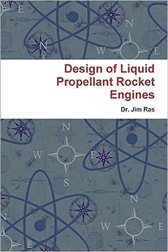 Design of Liquid Propellant Rocket Engines: Dr Jim Ras