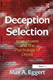 img - for Deception in Selection: Interviewees and the Psychology of Deceit book / textbook / text book
