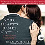 Your Heart's Desire: 14 Truths That Will Forever Change the Way You Love and Are Loved | Sheri Rose Shepherd