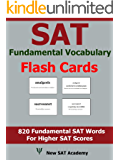 SAT Fundamental Vocabulary Flash Cards: 820 Fundamental SAT Vocabulary Words That Are Tested Frequently
