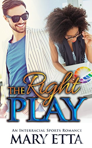 Search : The Right Play: An Interracial BWWM Alpha Male Second Chance Sports Romance (Multicultural African American Romance)