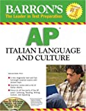 Barron's AP Italian Language and Culture 2008, Samuel Ghelli, 0764193686