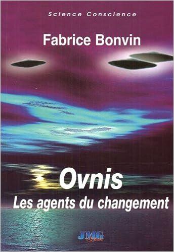 Télécharger en ligne Ovnis : Les agents du changement pdf