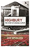 Highbury: The Story Of Arsenal In N5