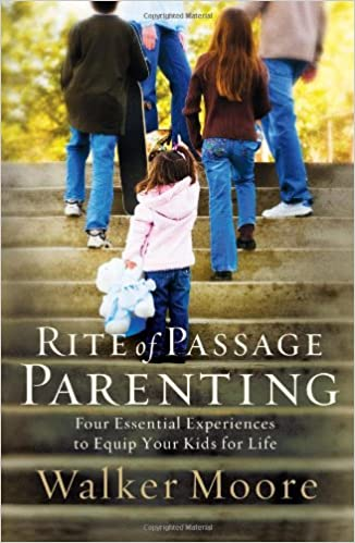 Book Rite of Passage Parenting: Four Essential Experiences to Equip Your Kids for Life