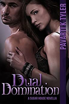Dual Domination (Sugar House Series Book 3) by [Tyler, Pavarti K.]