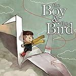 The Boy & the Bird | David J. Franco