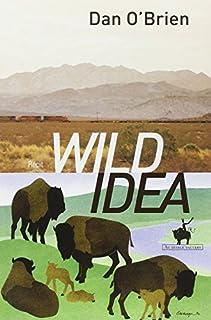 Wild idea : des bisons à la terre et de la terre aux bisons, O'Brien, Dan