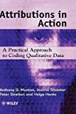 img - for Attributions in Action: A Practical Approach to Coding Qualitative Data by Anthony G. Munton (1999-10-18) book / textbook / text book