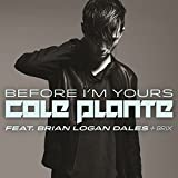 Before I'm Yours [feat. Brian Logan Dales]