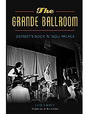 The Grande Ballroom: Detroit's Rock 'n' Roll Palace