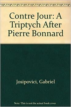 Book Contre Jour: A Triptych After Pierre Bonnard