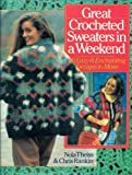 Great Crocheted Sweaters in a Weekend, Nola Theiss and Chris Rankin, 0806904410