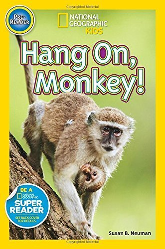 National Geographic Readers: Hang On Monkey! by Neuman, Susan B. (2014) Paperback